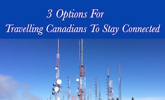 Options for Travelling Canadians To Stay Connected.jpg