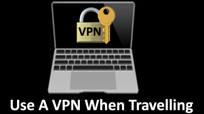 Use A VPN When Travelling.jpg