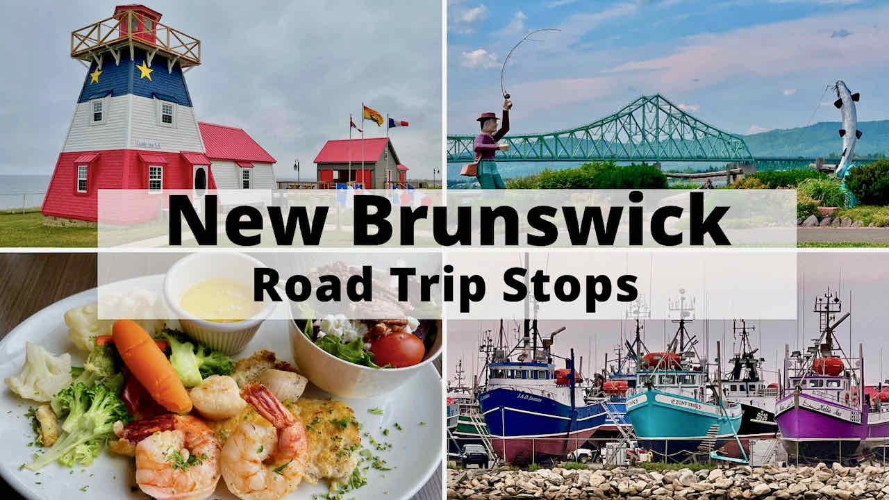 Great Road Trip Stops In New Brunswick - Retired And Travelling